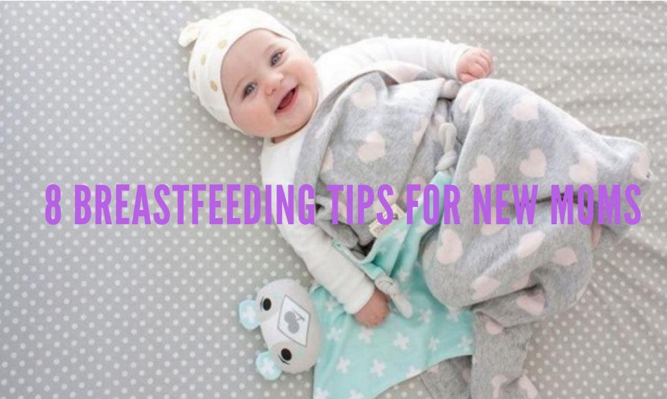 8 Breastfeeding Tips for New Moms