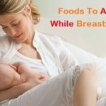 10 Foods to Avoid While Breastfeeding